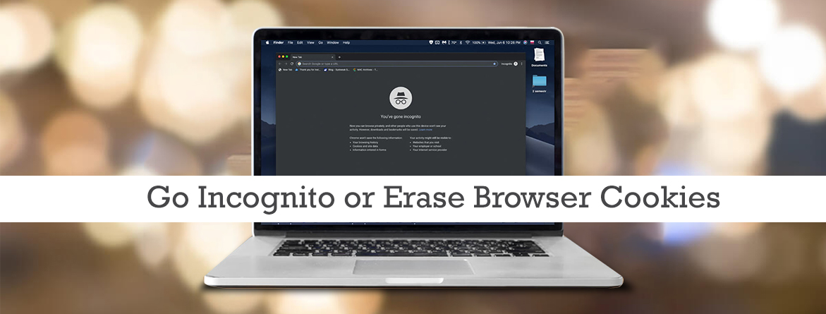 Go Incognito or Erase Browser Cookies
