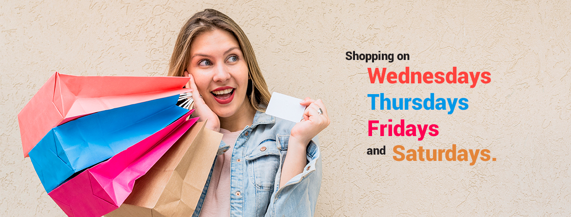 Shopping on Wednesdays, Thursdays, Fridays and Saturdays