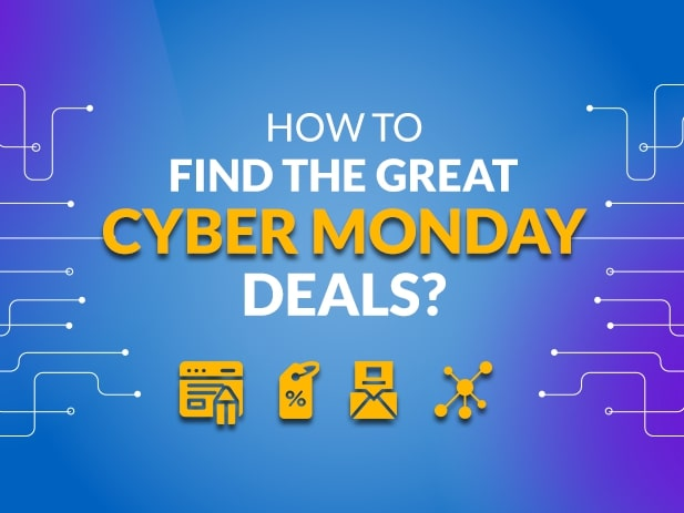14 Tips to Find the Best Cyber Monday Deals & Offers