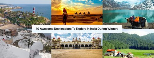 10 Awesome Destinations To Visit in India during Winters
