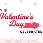 Why is Valentine's Day Celebrated? And What is it All About?
