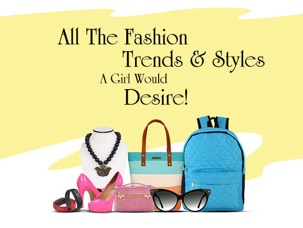 Stunning Fashion Products & Accessories for Girls to Look Stylish