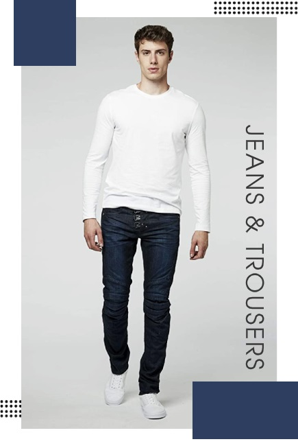 A Man's Favourite Companions for Life are Jeans & Trousers