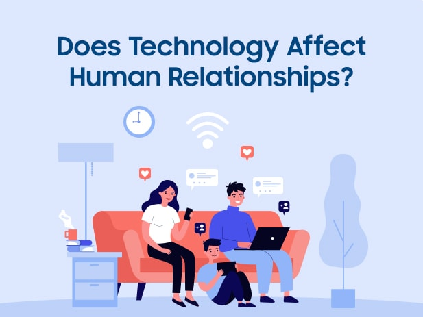 Impact of Technology on Human Relationships